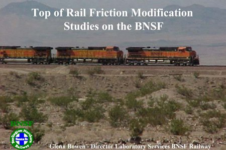 Top of Rail Friction Modification Studies on the BNSF